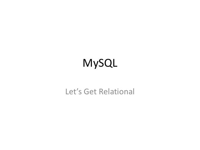 MySQLLet's Get Relational