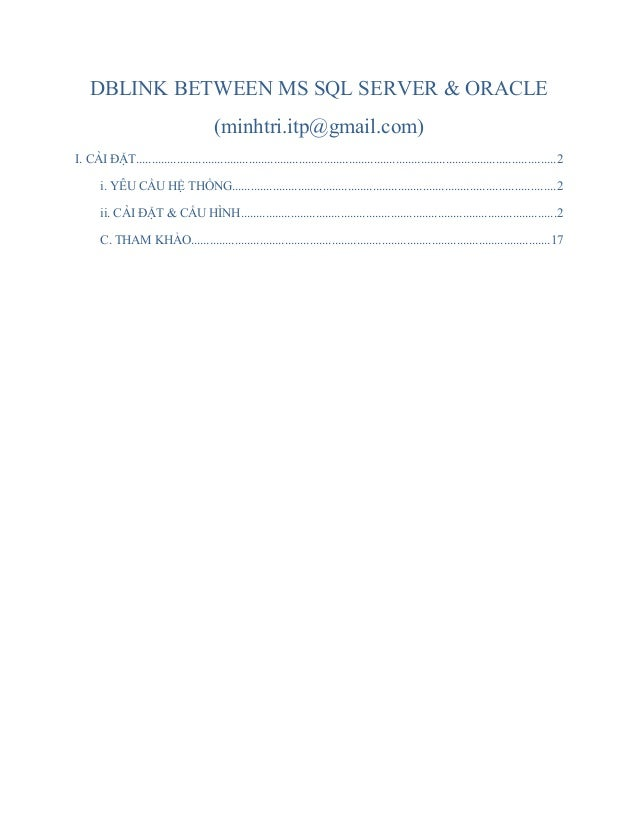 DBLINK BETWEEN MS SQL SERVER & ORACLE (minhtri.itp@gmail.com) I. CÀI ĐẶT.....................................................