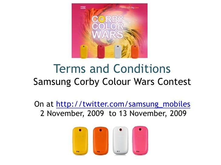 Winners ofSamsung Corby Colour Wars Contest hosted at http://twitter.com/samsung_mobiles 2 November, 2009  to 13 November,...