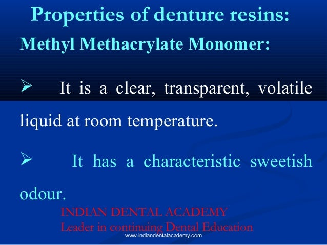 Methyl Methacrylate Monomer:  It is a clear, transparent, volatile liquid at room temperature.  It has a characteristic ...