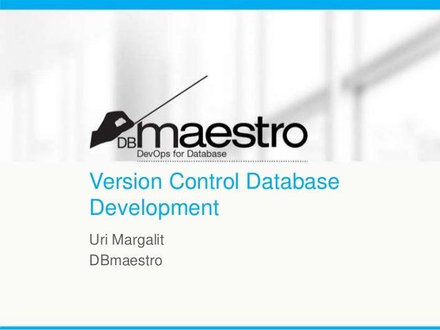 Version Control Database Development Uri Margalit DBmaestro