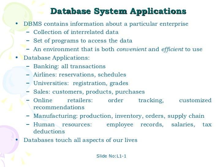 Database System Applications  <ul><li>DBMS contains information about a particular enterprise </li></ul><ul><ul><li>Collec...