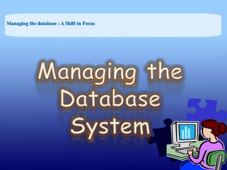 Managing the database : A Shift in Focus