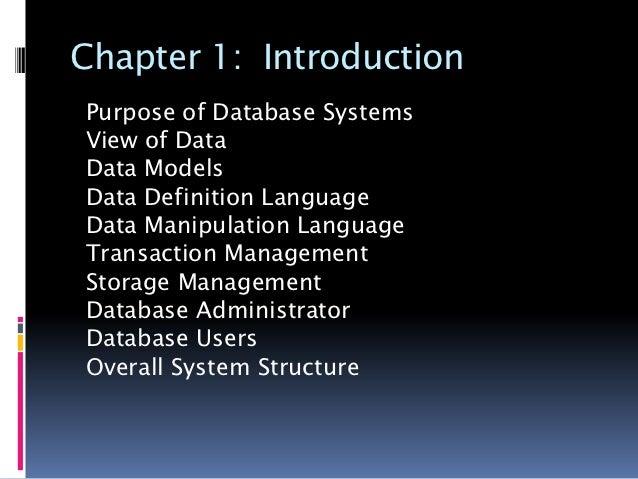 Chapter 1: IntroductionPurpose of Database SystemsView of DataData ModelsData Definition LanguageData Manipulation Languag...
