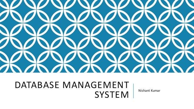DATABASE MANAGEMENT SYSTEM Nishant Kumar