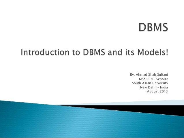 By: Ahmad Shah Sultani MSc CS/IT Scholar South Asian University New Delhi – India August 2013