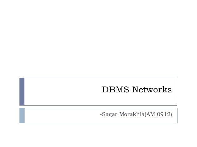 DBMS Networks -Sagar Morakhia(AM 0912)