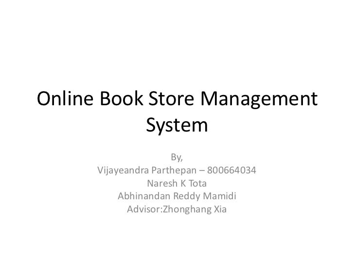 Online Book Store Management           System                      By,      Vijayeandra Parthepan – 800664034             ...