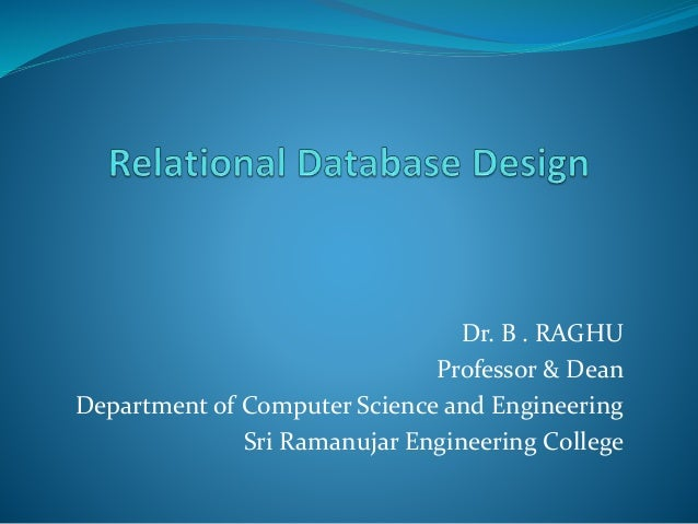 Dr. B . RAGHU Professor & Dean Department of Computer Science and Engineering Sri Ramanujar Engineering College