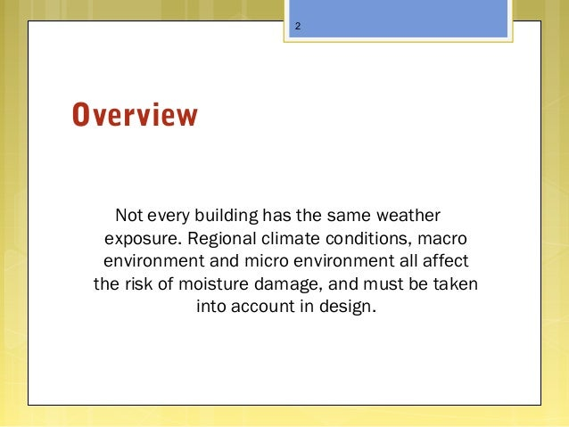 Overview Not every building has the same weather exposure. Regional climate conditions, macro environment and micro enviro...