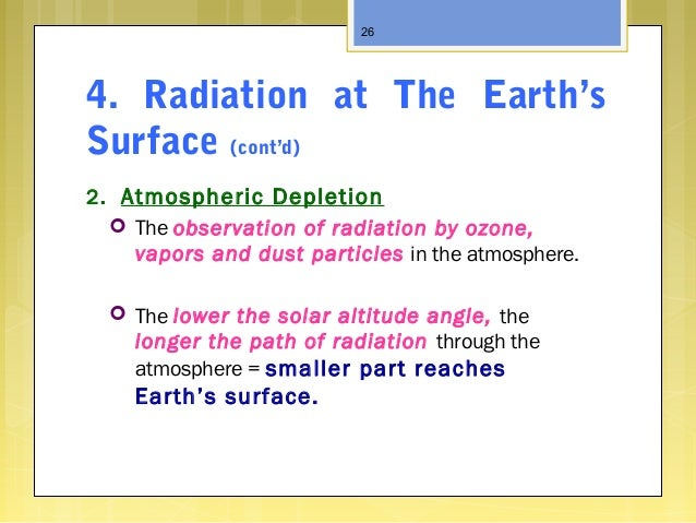 4. Radiation at The Earth's Surface (cont'd) 2. Atmospheric Depletion  The observation of radiation by ozone, vapors and ...