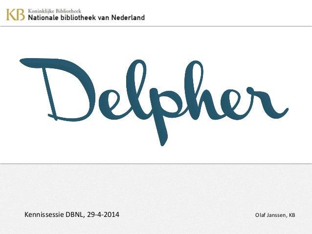 Kennissessie DBNL, 29-4-2014 Olaf Janssen, KB