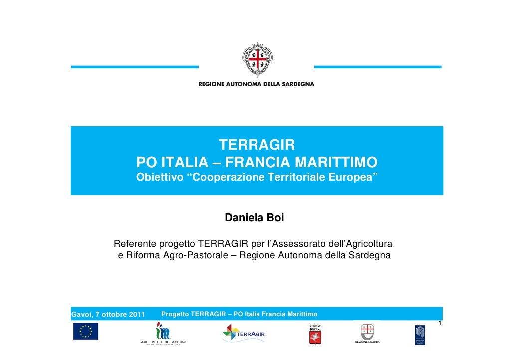 """TERRAGIR                  PO ITALIA – FRANCIA MARITTIMO                  Obiettivo """"Cooperazione Territoriale Europea""""    ..."""