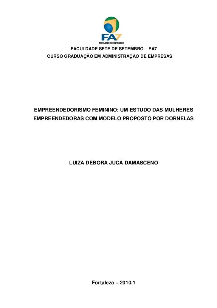 0            FACULDADE SETE DE SETEMBRO – FA7    CURSO GRADUAÇÃO EM ADMINISTRAÇÃO DE EMPRESASEMPREENDEDORISMO FEMININO: UM...