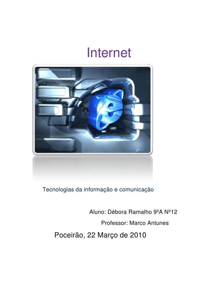 Internet<br />       Tecnologias da informação e comunicação     <br />                                   <br />          ...