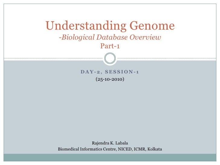 Understanding Genome  -Biological Database Overview               Part-1            DAY-2, SESSION-1                (25-10...