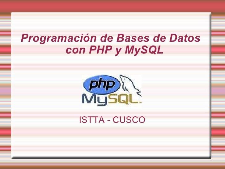 Programación de Bases de Datos con PHP y MySQL ISTTA - CUSCO