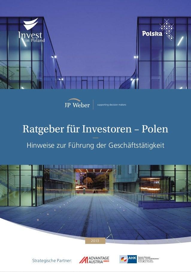 1 2013 Ratgeber für Investoren – Polen Hinweise zur Führung der Geschäftstätigkeit Strategische Partner: