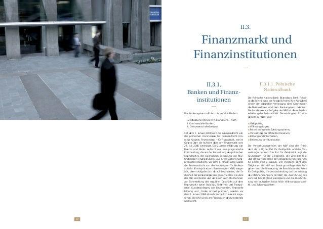 4140 II.3. Finanzmarkt und Finanzinstitutionen II.3.1. Banken und Finanz- institutionen Das Bankensystem in Polen ruht auf...