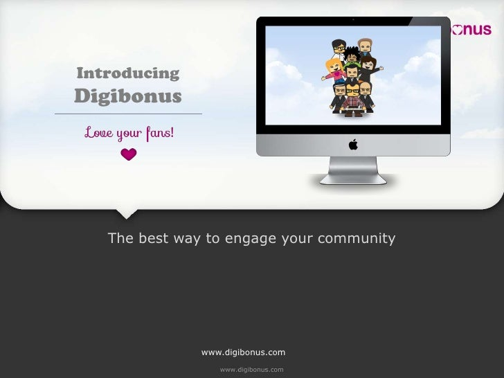 IntroducingDigibonus   The best way to engage your community               www.digibonus.com