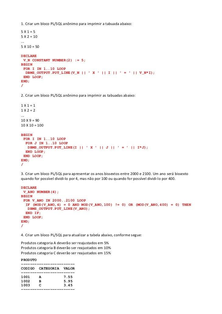 1.CriarumblocoPL/SQLanônimoparaimprimiratabuadaabaixo:5X1=55X2=10...5X10=50DECLARE V_N CONSTA...