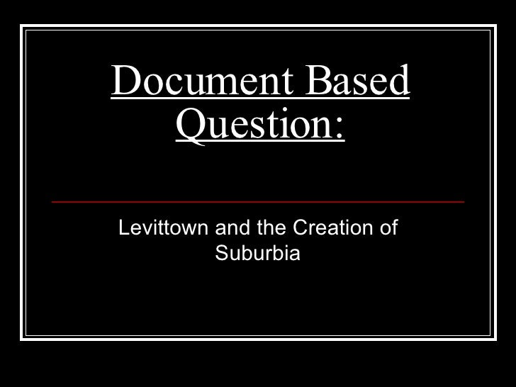 Document Based Question: Levittown and the Creation of Suburbia