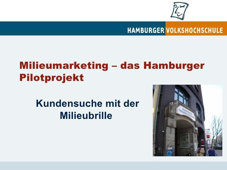 Milieumarketing – das Hamburger Pilotprojekt Kundensuche mit der Milieubrille