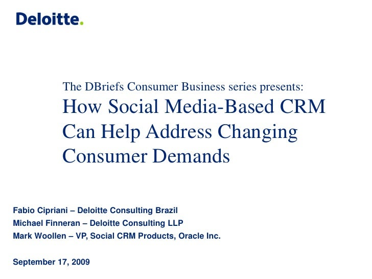The DBriefs Consumer Business series presents: How Social Media-Based CRM Can Help Address Changing Consumer Demands Fabio...