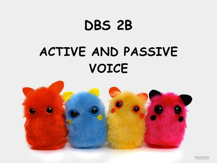 DBS 2B ACTIVE AND PASSIVE VOICE