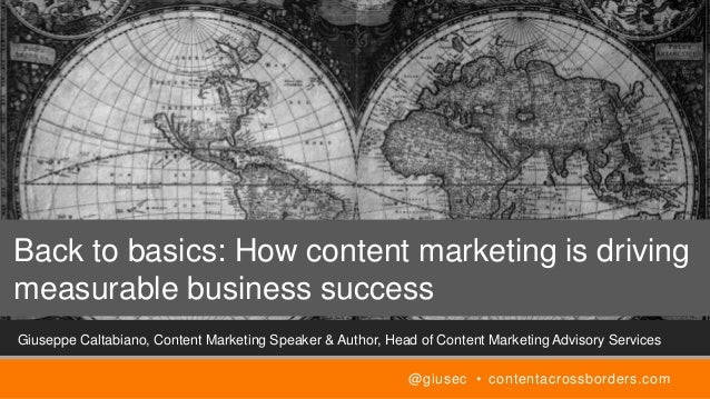 Giuseppe Caltabiano, Content Marketing Speaker & Author, Head of Content Marketing Advisory Services Back to basics: How c...