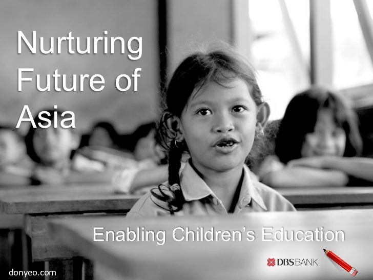 Nurturing  Future of  Asia                 Enabling Children's Educationdonyeo.com