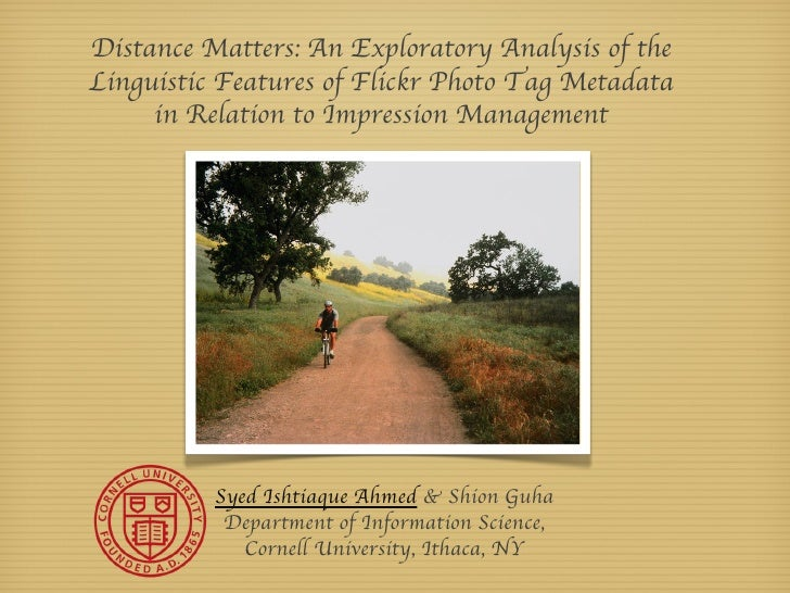 Distance Matters: An Exploratory Analysis of theLinguistic Features of Flickr Photo Tag Metadata     in Relation to Impres...