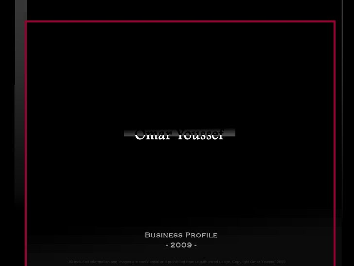 Business Profile - 2009 - All included information and images are confidential and prohibited from unauthorized usage. Cop...