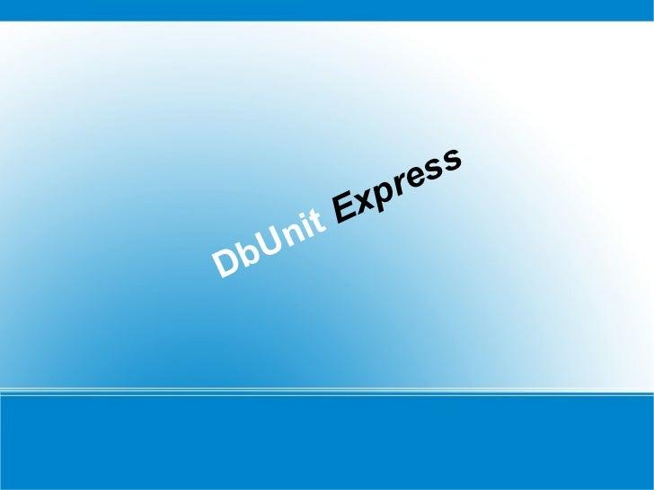 DbUnit  Express