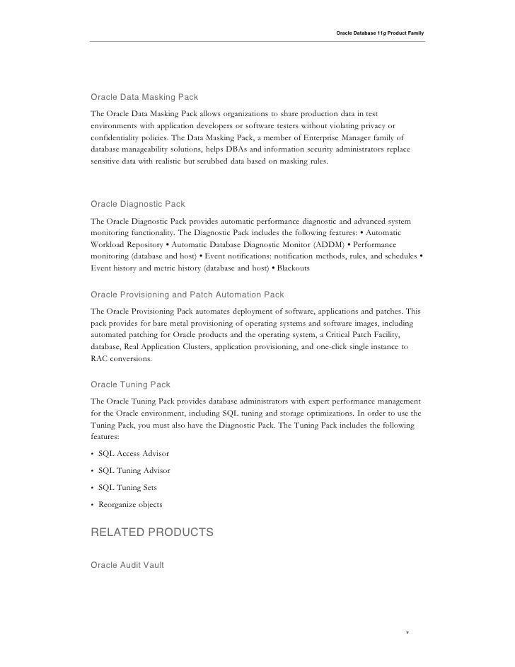 Oracle Database 11g Product Family     Oracle Data Masking Pack The Oracle Data Masking Pack allows organizations to share...