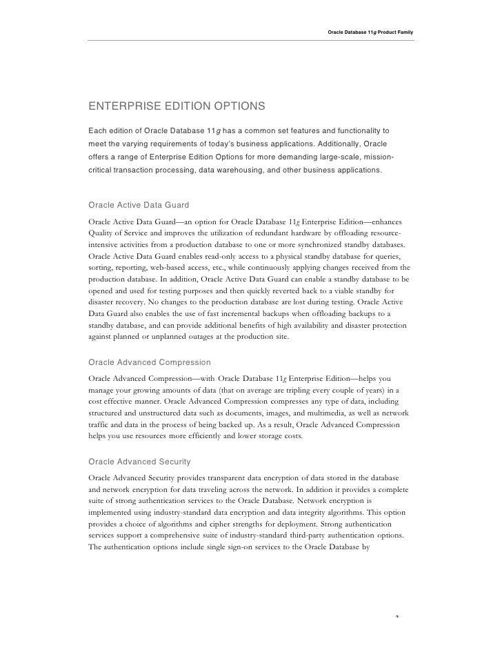 Oracle Database 11g Product Family     ENTERPRISE EDITION OPTIONS  Each edition of Oracle Database 11g has a common set fe...