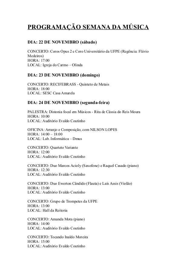 PROGRAMAÇÃO SEMANA DA MÚSICA  DIA: 22 DE NOVEMBRO (sábado)  CONCERTO: Coros Opus 2 e Coro Universitário da UFPE (Regência:...
