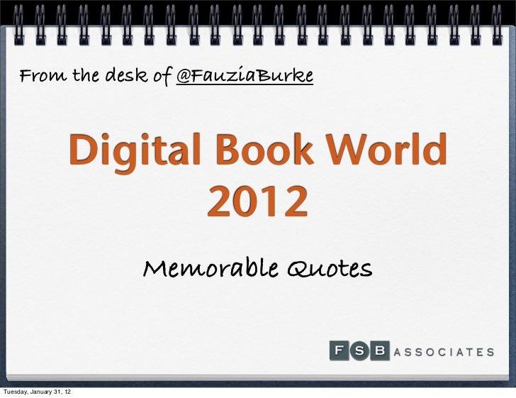 From the desk of @FauziaBurke                     Digital Book World                            2012                      ...