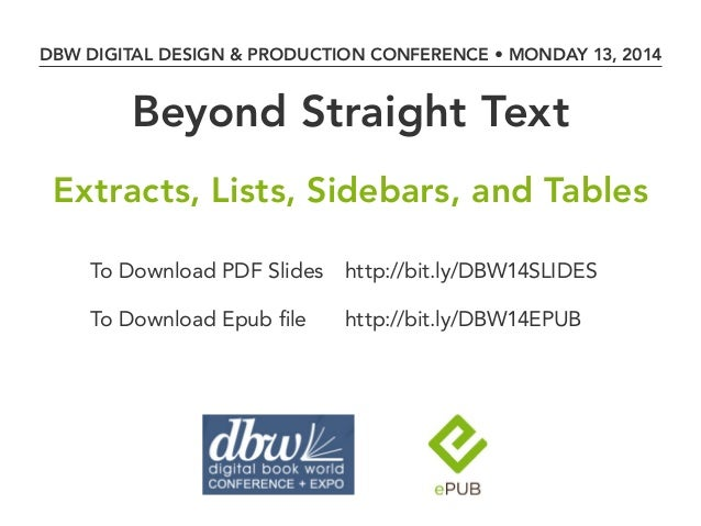 DBW DIGITAL DESIGN & PRODUCTION CONFERENCE • MONDAY 13, 2014 Beyond Straight Text Extracts, Lists, Sidebars, and Tables To...