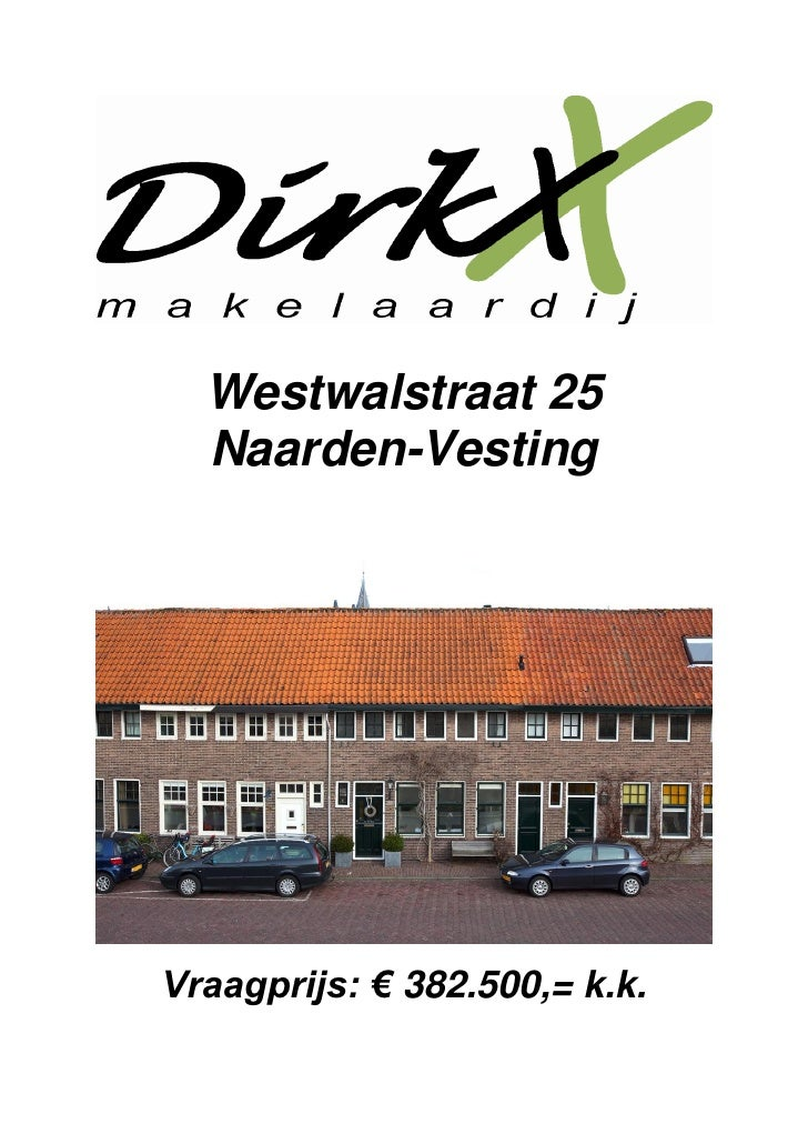 Westwalstraat 25   Naarden-Vesting     Vraagprijs: € 382.500,= k.k.