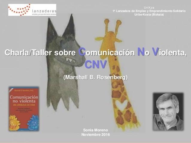 UniKos 1º Lanzadera de Empleo y Emprendimiento Solidario Uribe-Kosta (Bizkaia) Charla/Taller sobre Comunicación No Violent...