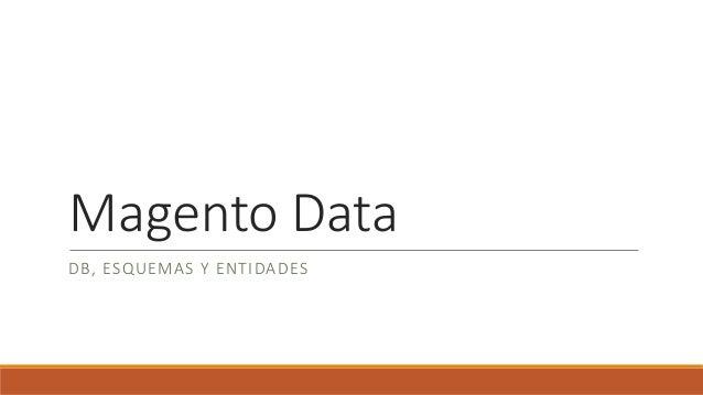 Magento Data DB, ESQUEMAS Y ENTIDADES