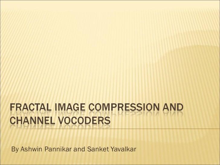By Ashwin Pannikar and Sanket Yavalkar
