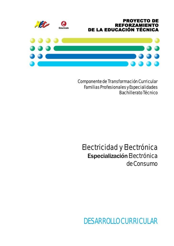 Componente de Transformación Curricular  Familias Profesionales y Especialidades                     Bachillerato Técnico ...