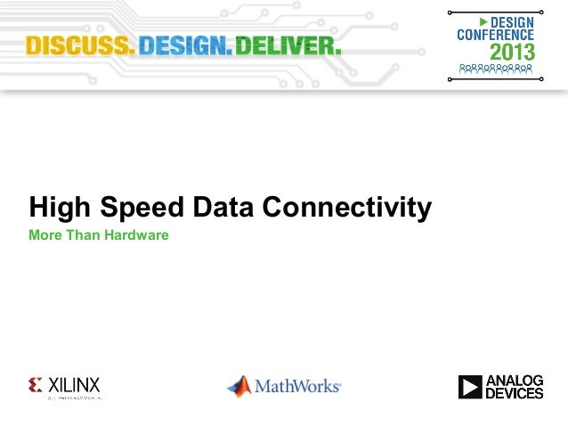 High Speed Data ConnectivityMore Than Hardware