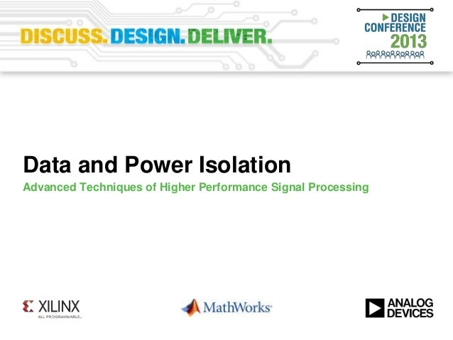 Data and Power IsolationAdvanced Techniques of Higher Performance Signal Processing