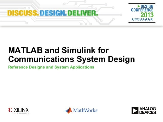 MATLAB and Simulink forCommunications System DesignReference Designs and System Applications