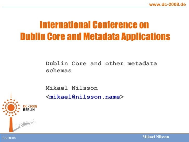 Dublin Core and other metadata schemas Mikael Nilsson < [email_address] >