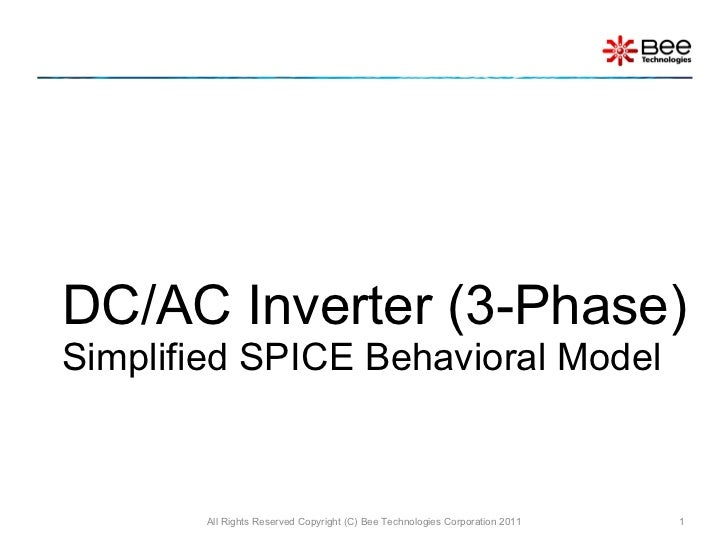 DC/AC Inverter (3-Phase)  Simplified SPICE Behavioral Model All Rights Reserved Copyright (C) Bee Technologies Corporation...