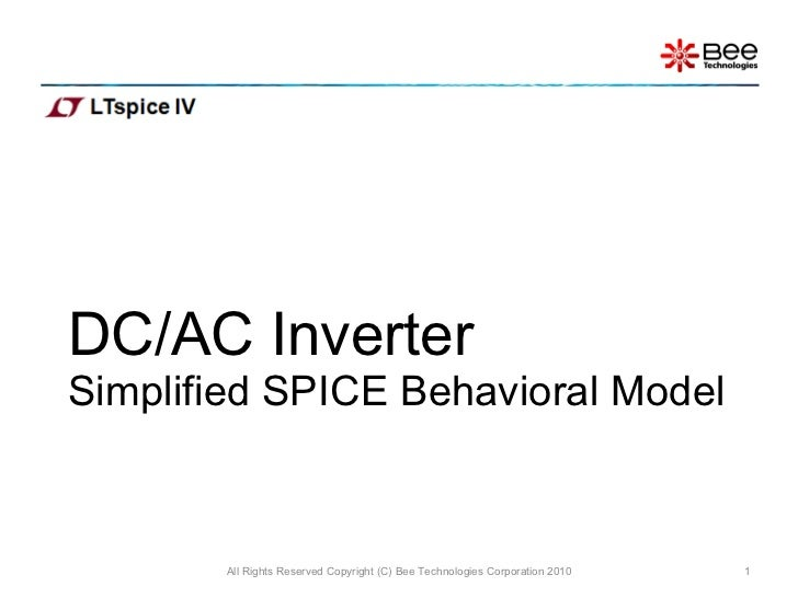 DC/AC Inverter  Simplified SPICE Behavioral Model All Rights Reserved Copyright (C) Bee Technologies Corporation 2010
